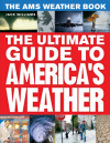 The AMS Weather Book: The Ultimate Guide to America`s Weather