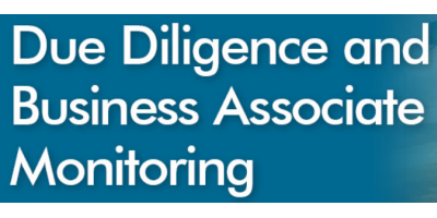 Due Diligence and Business Associate Monitoring