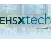 EHSxTech Conference Tackles Risks, Trends and the Value of EHS