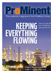 ProMinent Magazine (Edition 1/2015): Keeping everything flowing