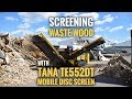 TANA TE Disc Screen - Waste Wood Video
