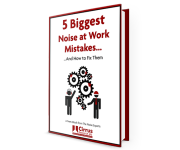 5 Biggest Noise At Work Mistakes