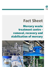 Fact Sheet - Mercury Waste Treatment Centre - Removal, Recovery and Stabilisation of Mercury