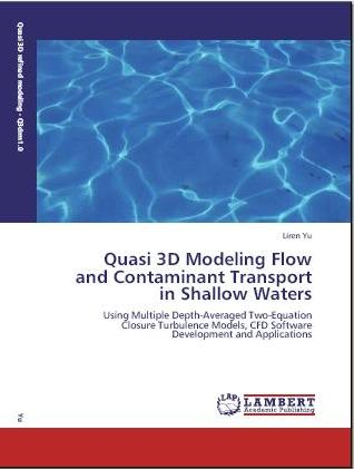 Quasi 3D Modeling Flow and Contaminant Transport in Shallow Waters --- Using Multiple Depth-Averaged Two-Equation Closure Turbulence Models, CFD Softw