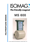 ISOMAG - Model MS600 - Microflow Sensor, In Polypropylene, for Electromagnetic Flow Meter - Datasheet