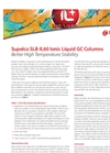Better High Temperature Stability: Supelco SLB-IL60 Ionic Liquid GC Columns