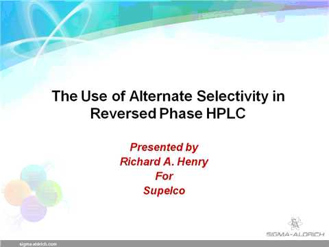 HPLC Web Seminars - The Use of Alternate Selectivity in Reversed-Phase HPLC