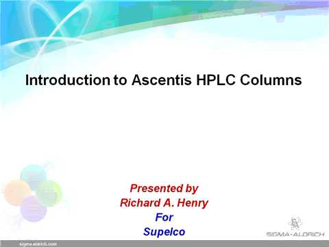 HPLC Web Seminars - Introduction to Ascentis HPLC Columns