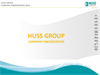 HUSS Group Company Presentation