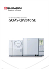 Shimadzu - Model GCMS-QP2010 SE - Single Quadrupole Gas Chromatograph Mass Spectrometer - Brochure