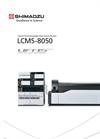 LCMS-8050 Triple Quadrupole Liquid Chromatograph Mass Spectrometer (LC-MS/MS) Brochure