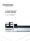 LCMS-8040 Triple Quadrupole Liquid Chromatograph Mass Spectrometer (LC-MS/MS) Brochure