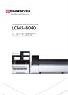 Model LCMS-8040 - Triple Quadrupole Liquid Chromatograph Mass Spectrometer (LC-MS/MS) - Brochure