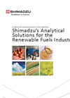 Shimadzus Analytical Solutions for the Renewable Fuels Industry - Brochure