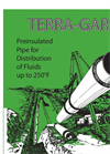 Terra-Gard - Prefabricated Pipe and Fitting System Datasheet