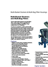 Multi-Basket Strainers & Multi-Bag Filter Housings Brochure (PDF 3.57 MB)