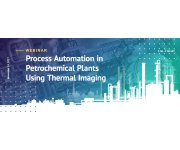 Register to attend the Webinar for Process Automation in Petrochemical Plants using Thermal Imaging!