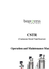 Bioprocess - Continuous Stirred Tank Reactors (CSTR) - Operation and Maintenance Manual