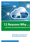 White Paper: 12 Reasons Why the Future of Downstream Business is in the Cloud