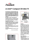 Absolent - Model A mist6C - Compact Oil Mist Filter - Datasheet