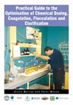 Practical Guide to the Optimisation of Chemical Dosing, Coagulation, Flocculation and Clarification