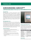 GROUNDING GROUT Low-Resistance Grout For Utility & Telecommunication Grounding - Technical Data Sheets