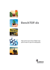BenchTOF-dx - - Time-of-Flight (TOF) Mass Spectrometer - Brochure