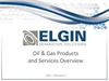 Oil & Gas Products and Services Overview Presentations