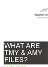 Typical Meteorological Year (TMY) & Actual Meteorological Year (AMY) Files Brochure