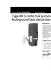 Type BR (1-inch) Dual Purpose Arc Fault/Ground Fault Circuit Interrupter Brochure