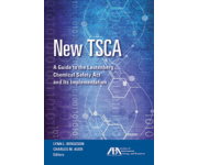Bergeson & Campbell, P.C. and ABA Books Release New TSCA: A Guide to the Lautenberg Chemical Safety Act and Its Implementation