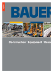 Bauer - Construction, Equipment & Resources Brochure
