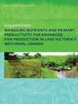 Fingerponds: Managing Nutrients & Primary Productivity For Enhanced Fish Production in Lake Victoria's Wetlands Uganda