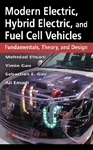 Modern Electric, Hybrid Electric, and Fuel Cell Vehicles: Fundamentals, Theory, and Design