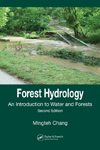 Forest Hydrology: An Introduction to Water and Forests, Second Edition