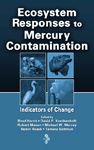 Ecosystem Responses to Mercury Contamination: Indicators of Change
