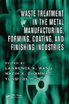Waste Treatment in the Metal Manufacturing, Forming, Coating, and Finishing Industries