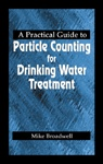 A Practical Guide to Particle Counting for Drinking Water Treatment