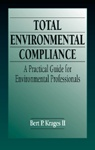Total Environmental Compliance: A Practical Guide for Environmental Professionals