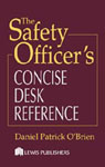 The Safety Officer´s Concise Desk Reference