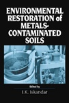 Environmental Restoration of Metals-Contaminated Soils
