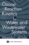 Ozone Reaction Kinetics for Water and Wastewater Systems