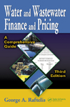 Water and Wastewater Finance and Pricing: A Comprehensive Guide, Third Edition