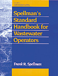 Spellman´s Standard Handbook Wastewater Operators: Advanced Level, Volume III