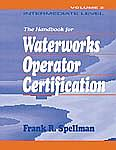 Handbook for Waterworks Operator Certification, 3 Volume Set