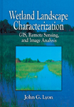 Wetland Landscape Characterization: GIS, Remote Sensing and Image Analysis