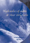 Hydraulics of Dams and River Structures: Proceedings of the International Conference, Tehran, Iran, 26-28 April 2004