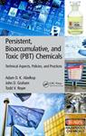 Persistent, Bioaccumulative, and Toxic (PBT) Chemicals: Technical Aspects, Policies, and Practices