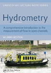 Hydrometry, 3rd edition: A comprehensive introduction to the measurement of flow in open channels UNESCO-IHE Lecture Note Series