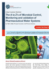The A to Z's of Microbial Control, Monitoring and validation of Pharmaceutical Water Systems